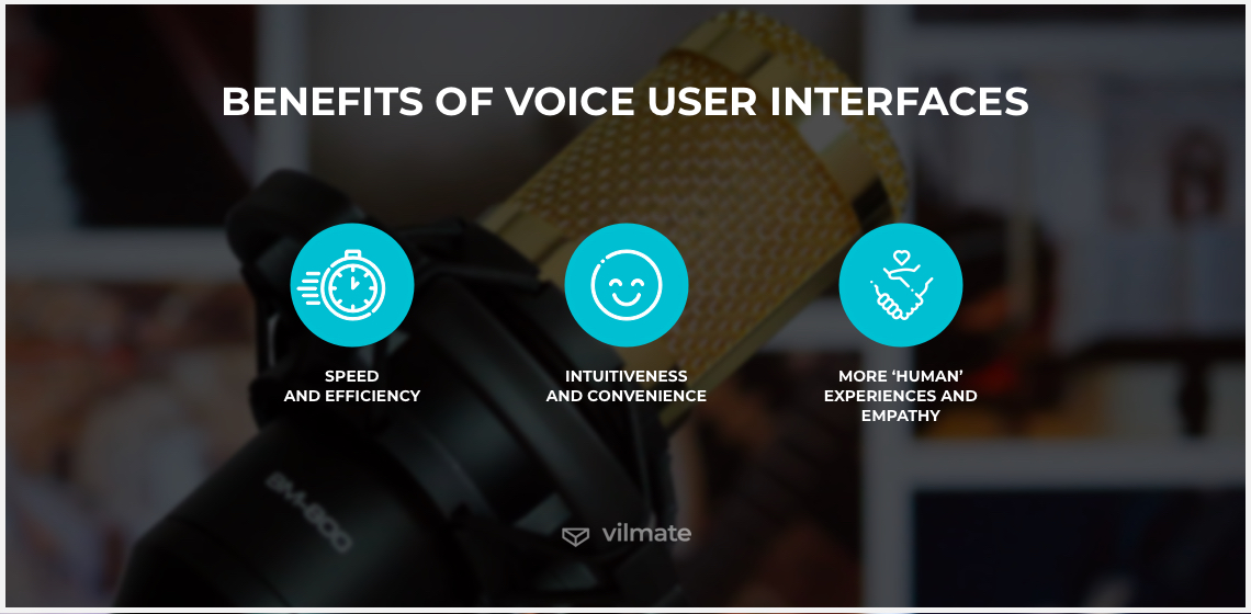 Benefits of voice user interfaces